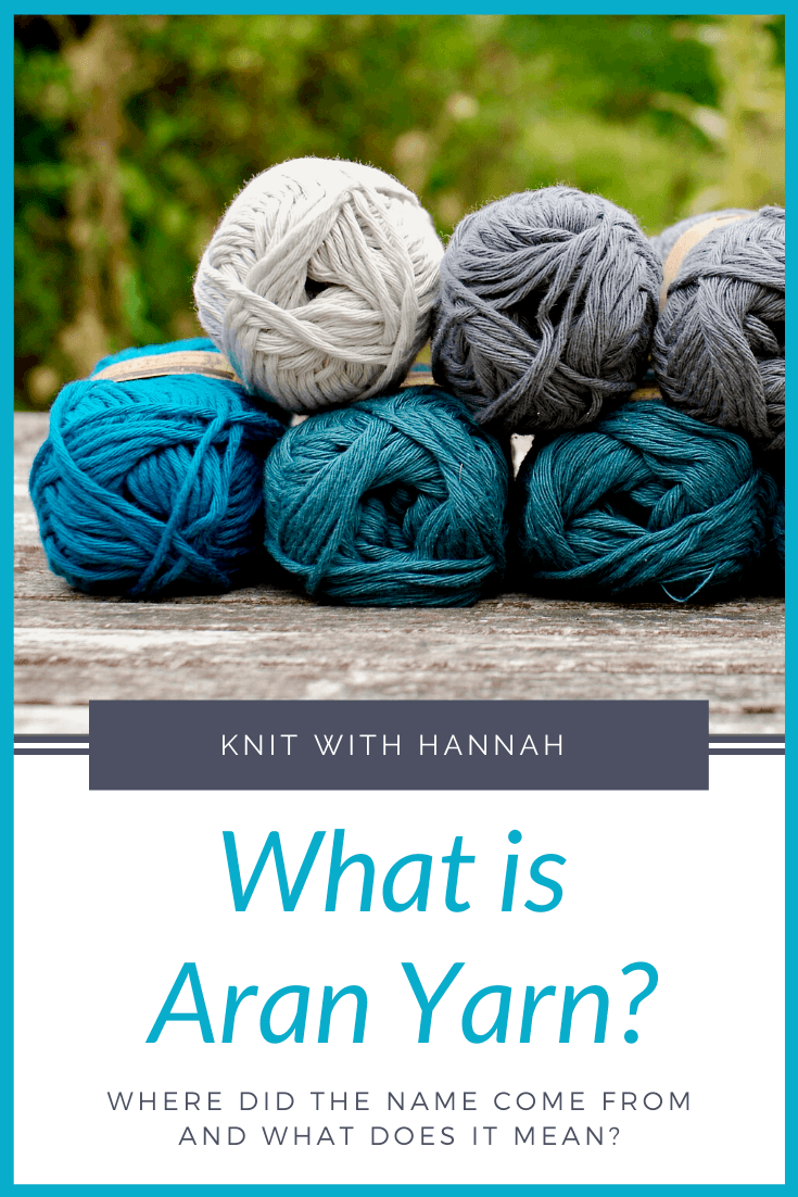What is Aran Yarn? - Knit With Hannah